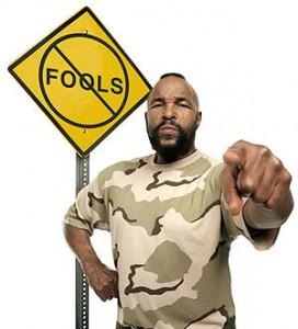 Mr-T-fools